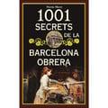 1001 secrets de la Barcelona obrera - Miret, Núria