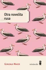 Otra novelita rusa - Maier, Gonzalo