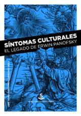 Síntomas culturales. El legado de Erwin Panofsky - Vives-Ferrándiz Sánchez, Luis