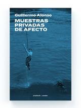 Muetras privadas de afecto - Alonso, Guillermo