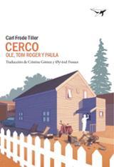 Cerco II. Ole, Tom Roger y Paula - Frode Tiller, Carl
