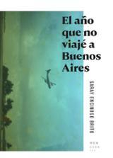 El año que no viajé a Buenos Aires - Encinoso Brito, Saray