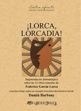 !Lorca, Lorcadia!