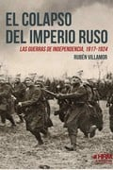El colapso del Imperio Ruso. Las guerras de la independencia, 191 - AAVV