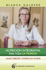 Nutrición Integrativa para toda la familia - Galofre, Blanca