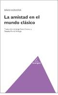 La amistad en el mundo clásico - Konstan, David