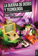 La guerra de deseo y tecnología - Stone, Sandy