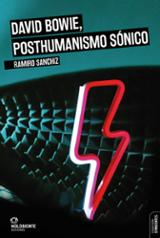 David Bowie, posthumanismo sónico - Sanchiz, Ramiro