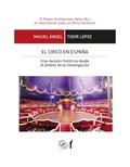 El circo en España. Una revisón histórica desde el ámbito de la investigación