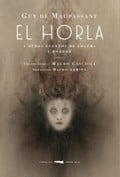 El Horla y otros cuentos de locura y horror