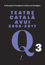 Teatre català d´avui 2000-2017 -