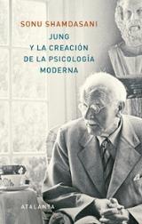 Jung y la creación de la psicología moderna - Shamdasani, Sonu