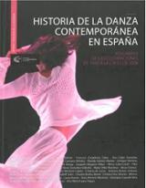 Historia de la danza contemporánea en España. De las celebracione - AAVV