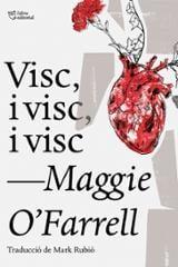 Visc, i visc, i visc - O´Farrell, Maggie