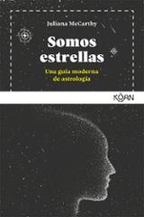 Somos estrellas: Guía moderna de astrología - McCarthy, Juliana