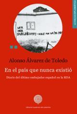 En el país que nunca existió: Diario del último embajador español