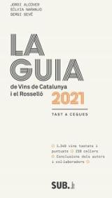 La Guia de vins de Catalunya i el Rosellò 2021. Tast a cegues - Alcover, Jordi