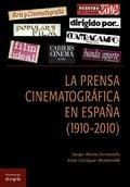 La prensa cinematográfica en España (1910-2010) - Monterde, José Enrique