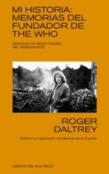 Mi historia. Memorias del fundador The Who - Daltrey, Roger
