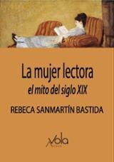 La mujer lectora: el mito del siglo XIX - Sanmartin Bastida, Rebeca