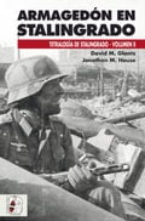 Armagedón en Stalingrado. Tetralogía de Stalingrado, vol. II - Glantz, David M.