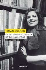 Susan Sontag. La entrevista completa de Rolling Stone - Cott, Jonathan