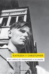 Kathleen y Christopher, las cartas de Isherwood a su madre