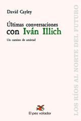 Últimas conversaciones con Iván Illich - Cayley, David