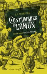 Costumbres en común - Thompson, Edward Palmer