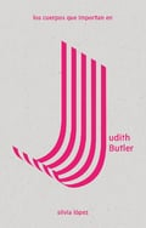 Los cuerpos que importan en Judith Butler - López, Silvia