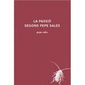 La passió segons Pepe Sales - Sales, Pepe
