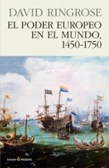 El poder europeo en el mundo, 1450-1750 - Ringrose, David