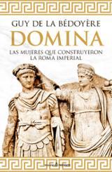 Domina. Las mujeres que construyeron la Roma imperial