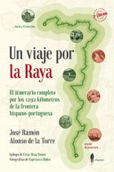 Un viaje por la Raya - Alonso de la Torre, José Ramón
