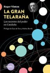 La gran telaraña - Los secretos del poder en Cataluña - Vinton, Roger