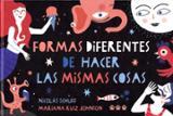 Formas diferentes de hacer las mismas cosas - Ruiz Johnson, Mariana