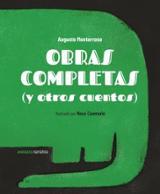 Obras completas (y otros cuentos) - Monterroso, Augusto