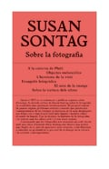 Sobre la Fotografia - Sontag, Susan