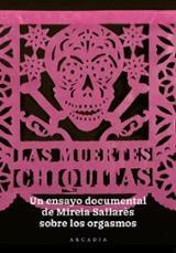 Las Muertes Chiquitas. Un ensayo documental sobre los orgasmos - Sallarès, Mireia