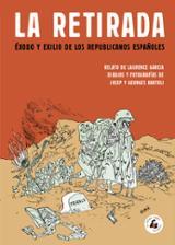 La retirada: éxodo y exilio de los republicanos españoles - Bartoli, Georges