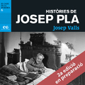 Històries de Josep Pla - Valls, Josep