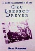 El estilo trascendental en el cine: Ozu, Bresson, Dreyer