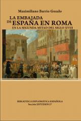 La embajada de España en Roma en la segunda mitad del siglo XVIII - AAVV