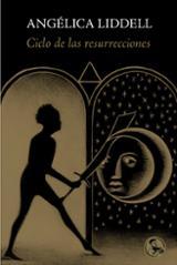 Ciclo de las resurrecciones - Liddell, Angelica