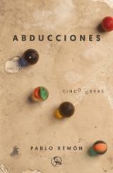 Abducciones. Cinco Obras - Remón, Pablo
