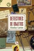 Detectives de objetos - Larios, Shaday