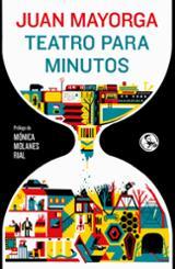 Teatro para minutos - Mayorga, Juan