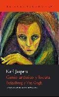 Genio artístico y locura: Strindberg y Van Gogh Hölderlin - Jaspers, Karl