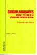 Singularidades. Ética y poética de la literatura española actual