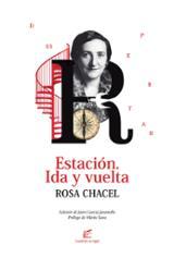 Estación. Ida y vuelta - Chacel, Rosa
